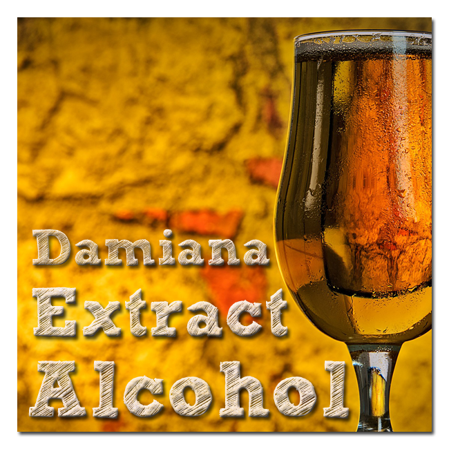 Damiana Extract Alcohol Things That You Should Know About